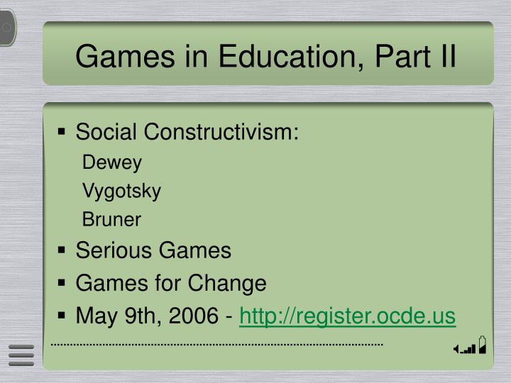 Games in Education, Part II