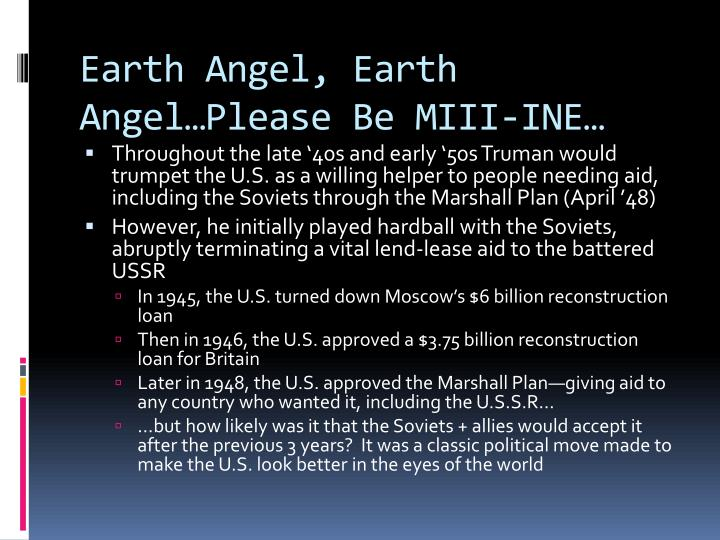 Earth Angel, Earth Angel…Please Be MIII-INE…