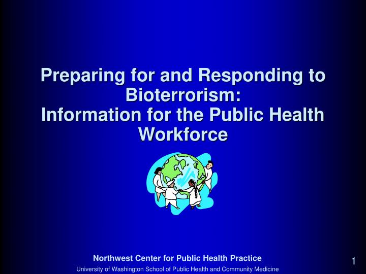 Preparing for and responding to bioterrorism information for the public health workforce