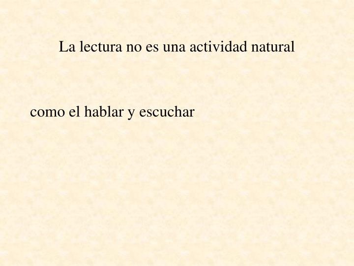 La lectura no es una actividad natural