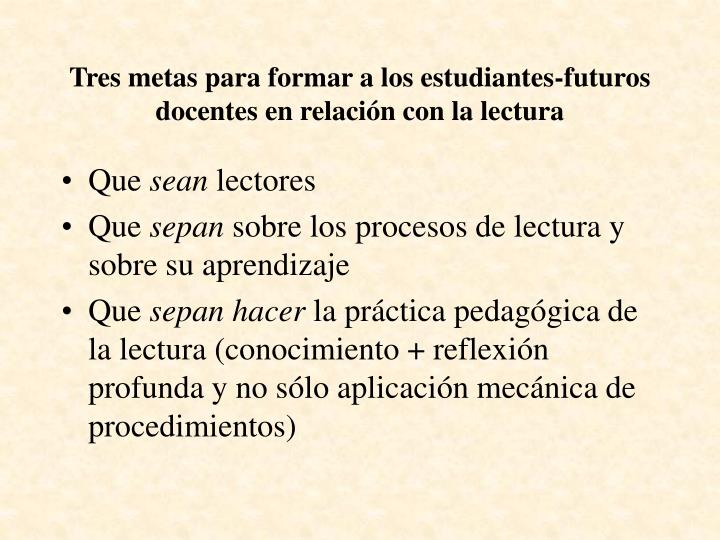 Tres metas para formar a los estudiantes-futuros docentes en relación con la lectura