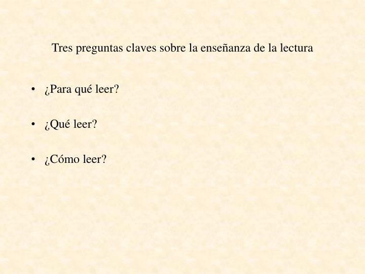 Tres preguntas claves sobre la enseñanza de la lectura