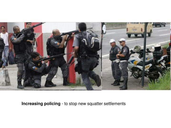 Increasing policing