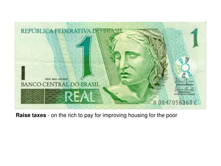Raise taxes