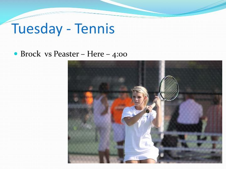 Tuesday - Tennis