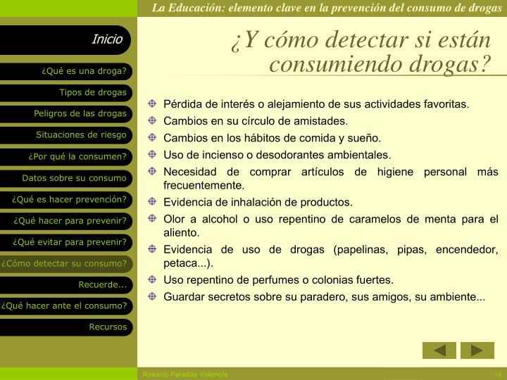 ¿Y cómo detectar si están consumiendo drogas?