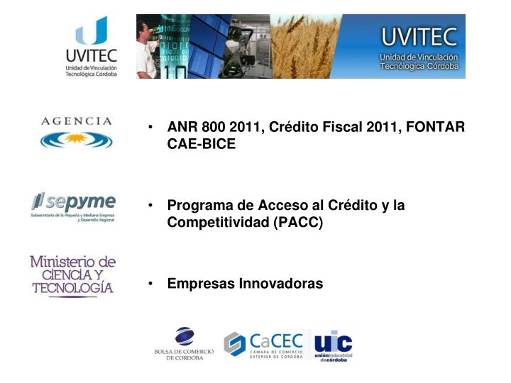 ANR 800 2011, Crédito Fiscal 2011, FONTAR CAE-BICE