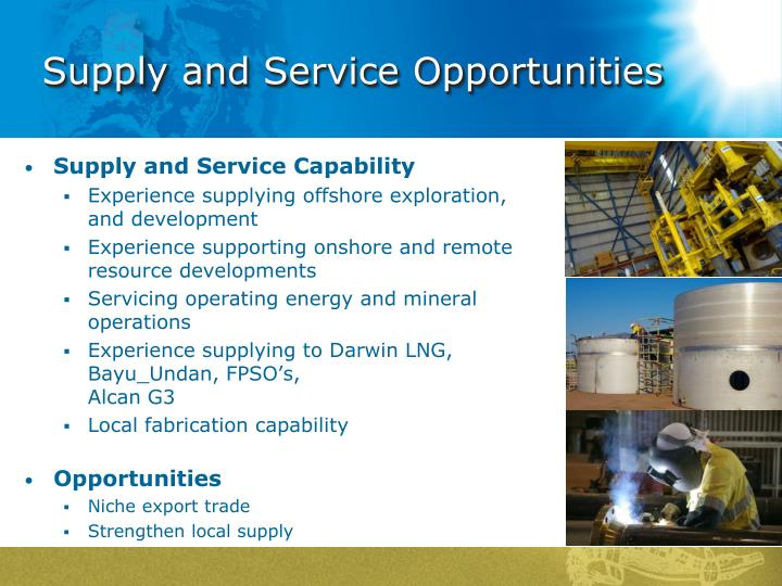 Supply and Service Opportunities
