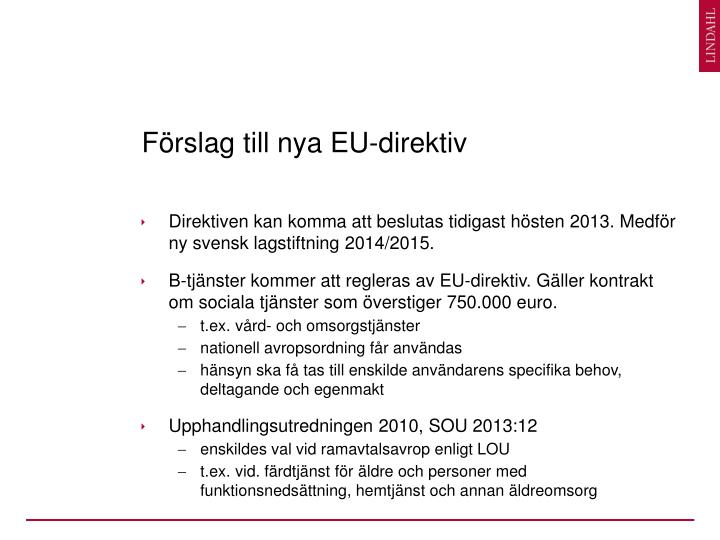 Förslag till nya EU-direktiv