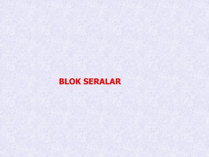 BLOK SERALAR