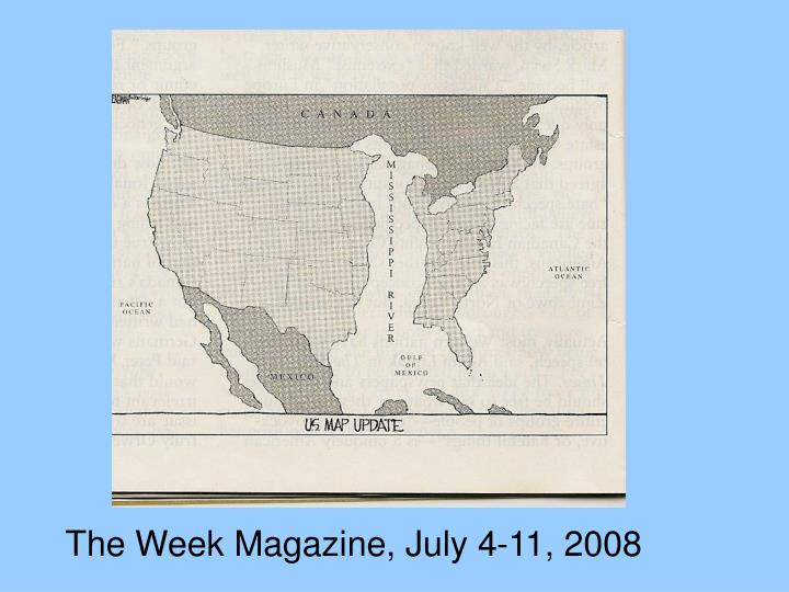 The Week Magazine, July 4-11, 2008