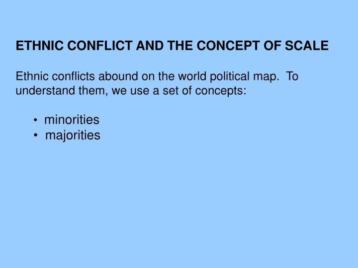 ETHNIC CONFLICT AND THE CONCEPT OF SCALE