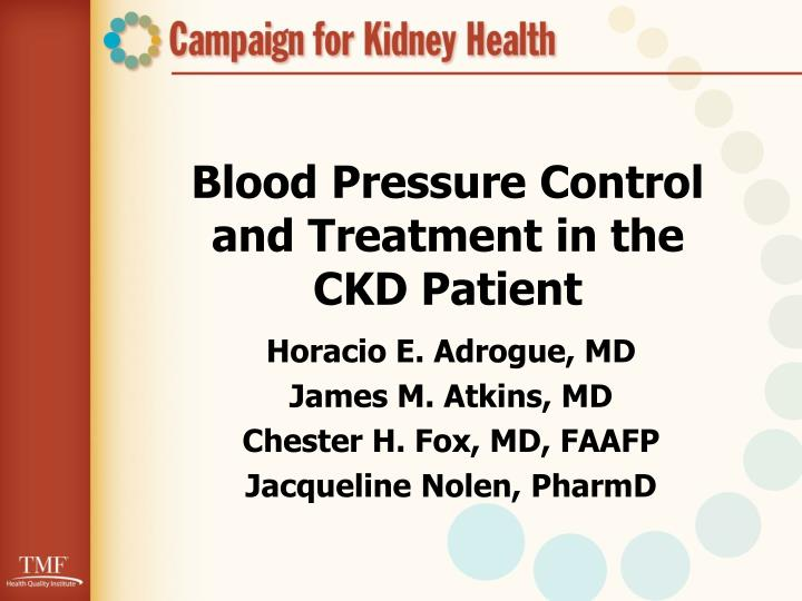 Blood pressure control and treatment in the ckd patient