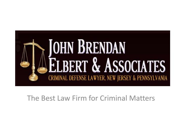 the best law firm for criminal matters