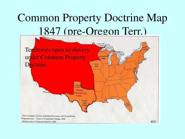 Common Property Doctrine Map 1847 (pre-Oregon Terr.)