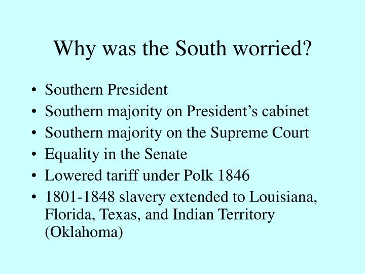 Why was the South worried?