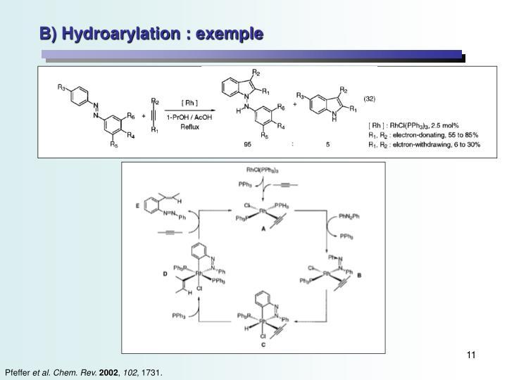 B) Hydroarylation : exemple