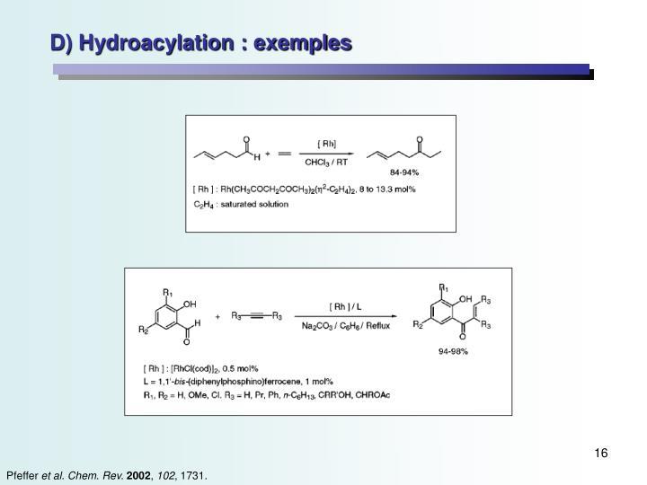 D) Hydroacylation : exemples