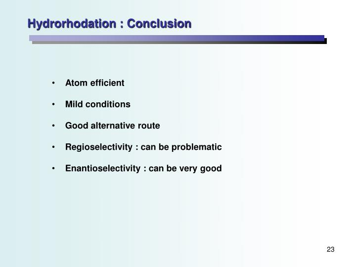 Hydrorhodation : Conclusion