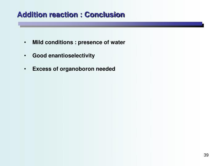 Addition reaction : Conclusion