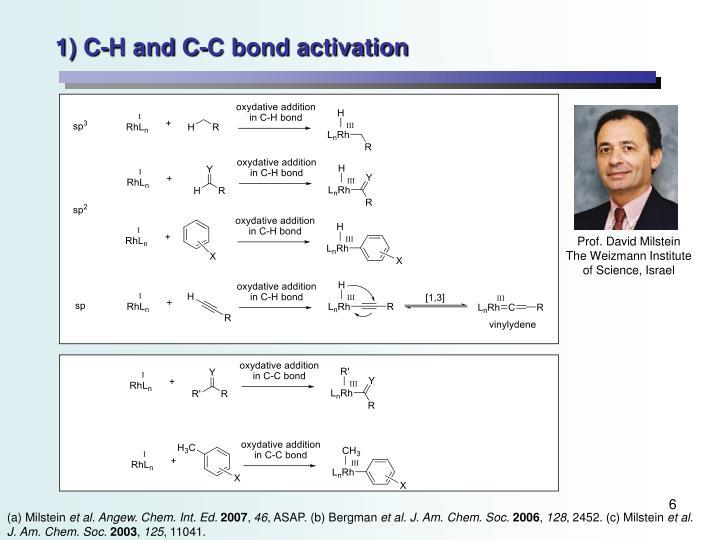 1) C-H and C-C bond activation