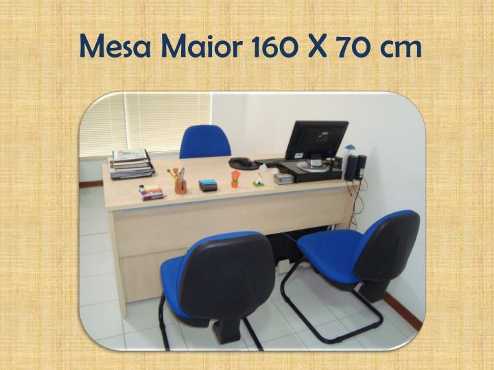 Mesa Maior 160 X 70 cm