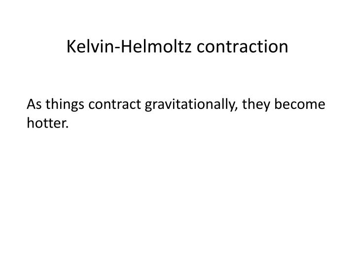 Kelvin-Helmoltz contraction
