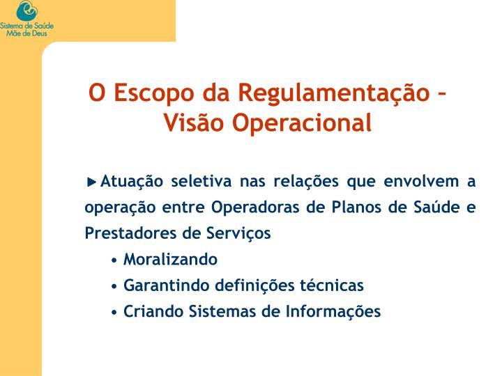 O Escopo da Regulamentação – Visão Operacional