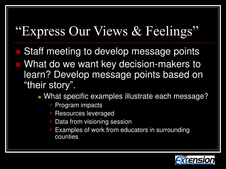 """Express Our Views & Feelings"""