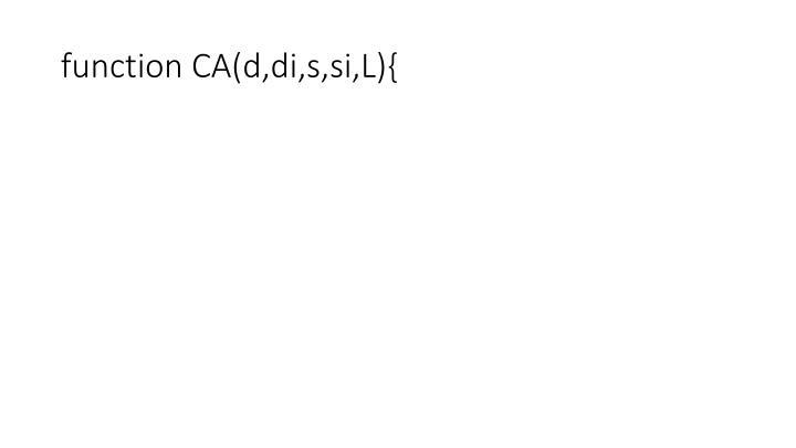 function CA(d,di,s,si,L){