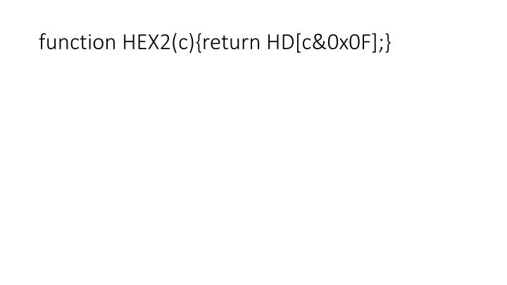 function HEX2(c){return HD[c&0x0F];}
