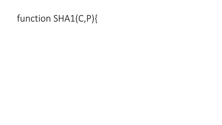 function SHA1(C,P){