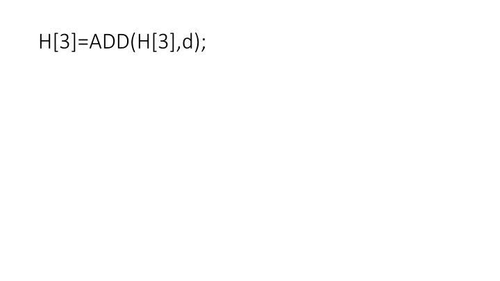 H[3]=ADD(H[3],d);