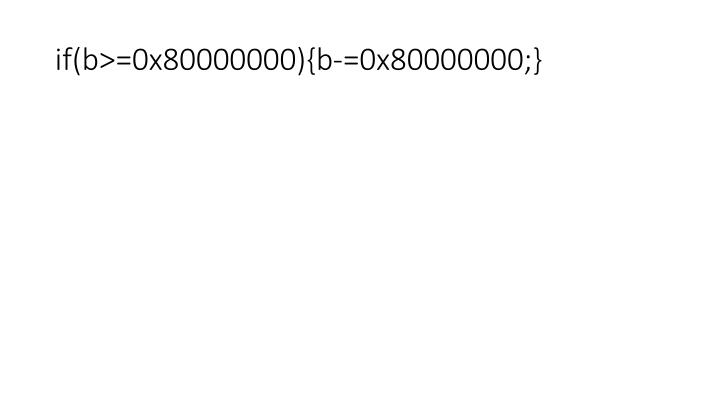 if(b>=0x80000000){b-=0x80000000;}