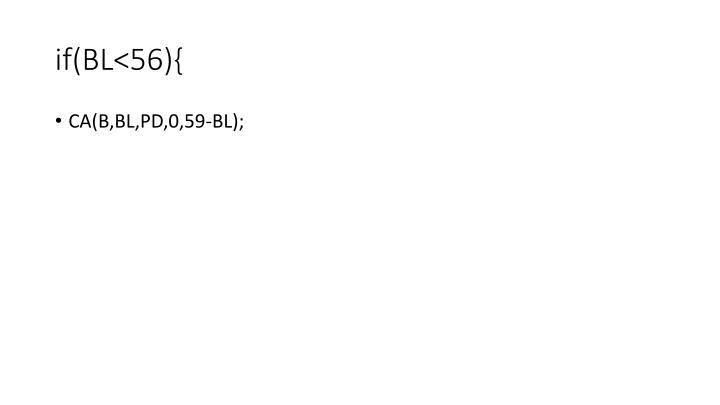 if(BL<56){