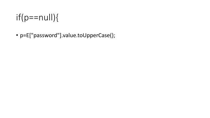 if(p==null){