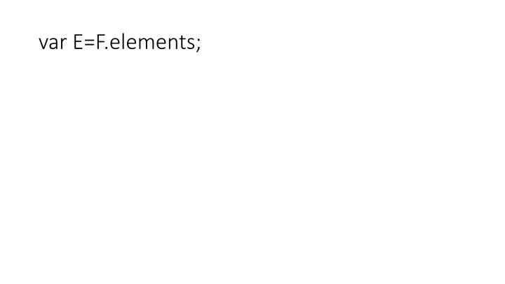 var E=F.elements;