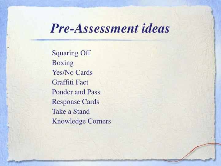 Pre-Assessment ideas