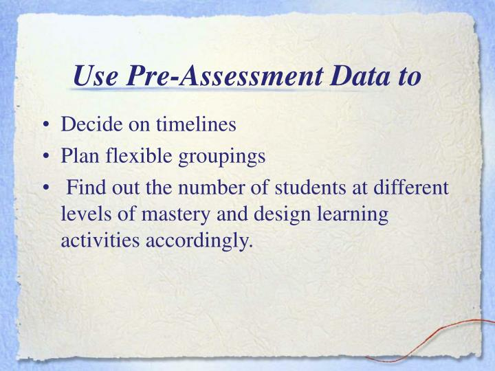 Use Pre-Assessment Data to