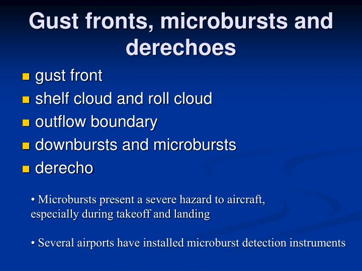 Gust fronts, microbursts and derechoes