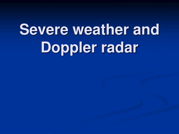 Severe weather and Doppler radar