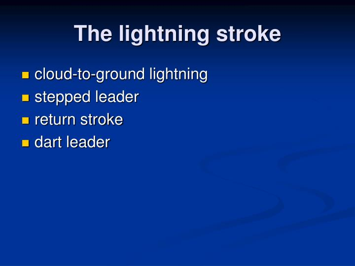 The lightning stroke