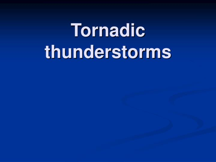 Tornadic thunderstorms