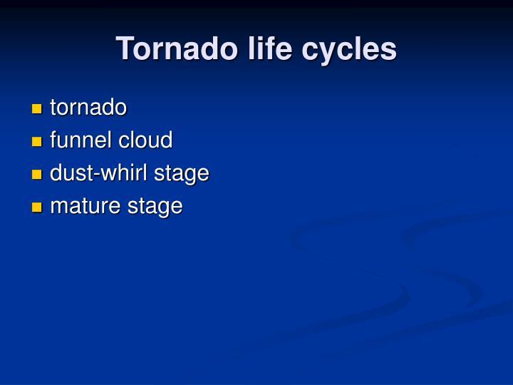 Tornado life cycles