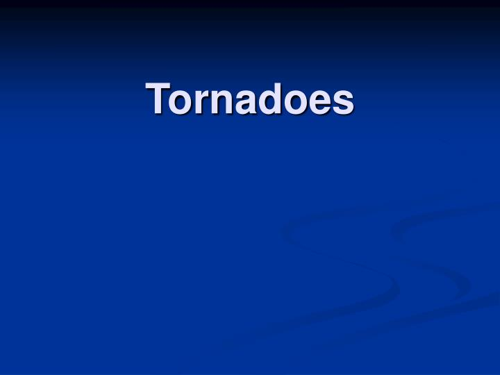 Tornadoes