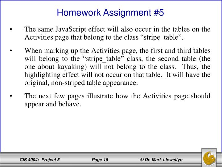 "The same JavaScript effect will also occur in the tables on the Activities page that belong to the class ""stripe_table""."