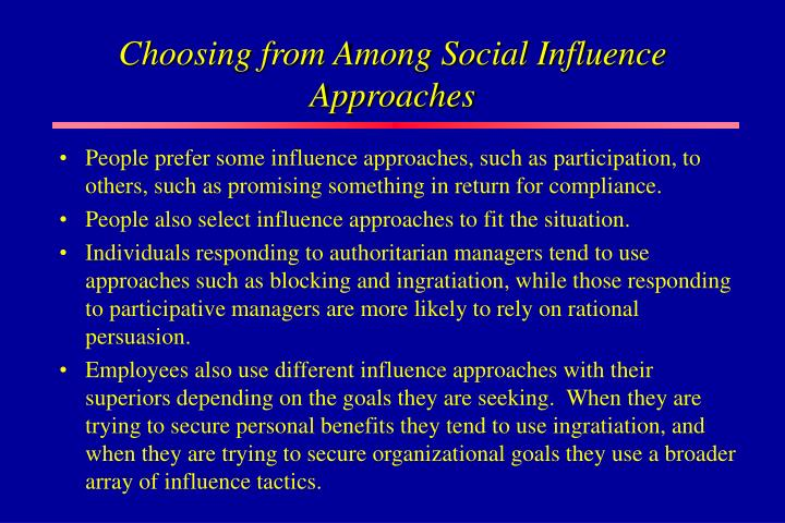 Choosing from Among Social Influence Approaches