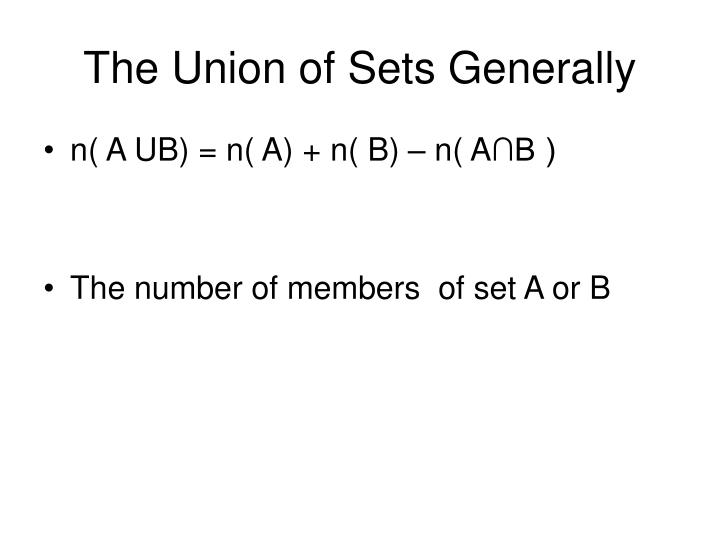The Union of Sets Generally