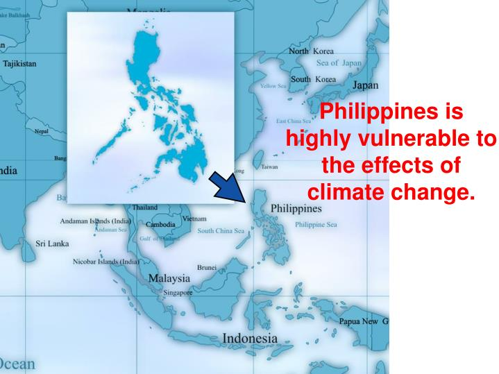 Philippines is highly vulnerable to the effects of climate change.