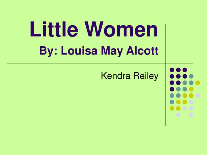 louisa may alcott thesis Starting an essay on louisa may alcott's little women organize your thoughts and more at our handy-dandy shmoop writing lab  build out your thesis and paragraphs.
